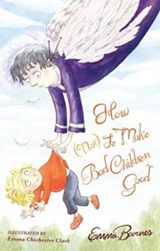 book cover of How (Not) to Make Bad Children Good