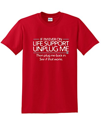 If I'm Ever On Life Support Unplug Me Sarcastic Novelty Graphic Funny T Shirt M Red