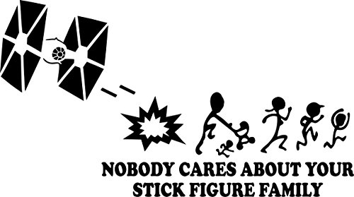 - Nobody Cares About Your Stick Family Star Wars Tie Fighter