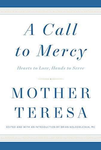 A Call to Mercy: Hearts to Love, Hands to Serve cover