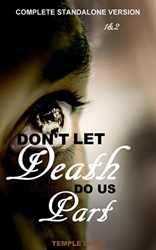 Don't Let Death Do Us Part (1-2): The Unfolding Of A Husband's Secret Life As A Silent Victim of Spousal Abuse (Stay Or - A Of Parts Temple