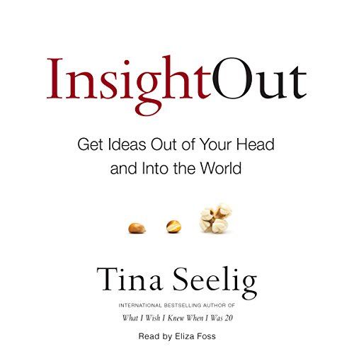 Insight Out: Get Ideas Out of Your Head and into the World Audiobook [Free Download by Trial] thumbnail