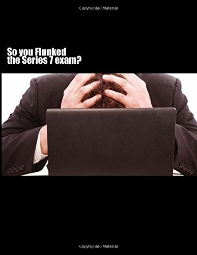By Mark Piantanida - So you FLUNKED the Series 7 exam? (2013-07-26) [Paperback]