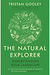 The Natural Explorer: Understanding Your Landscape [Paperback] Tristan Gooley Paperback