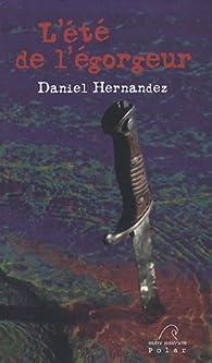 L'été de l'égorgeur par Daniel Hernandez