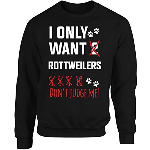 (KewlCover Rottweilers, I Only Want Rottweilers, Don't Judge Me - Adult)