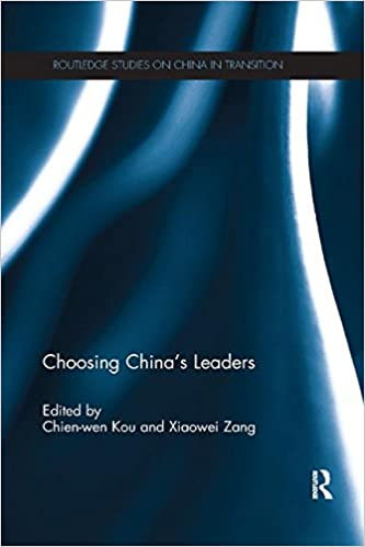 Book Choosing China's Leaders (Routledge Studies on China in Transition)