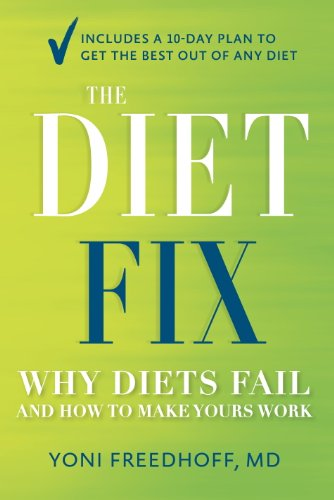 The diet fix why diets fail and how to make yours work kindle the diet fix why diets fail and how to make yours work by freedhoff fandeluxe Gallery