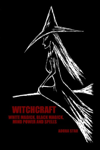 Download WITCHCRAFT - WHITE MAGICK, BLACK MAGICK, MIND POWER AND SPELLS pdf