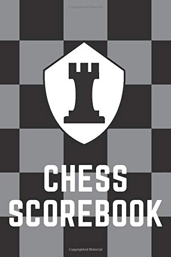 Chess Scorebook: How To Play Analyse Your Strategies & Track Your Moves Chess Log Book