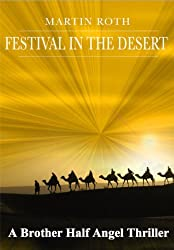 Festival in the Desert (A Brother Half Angel Thriller Book 4)
