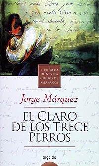 El claro de los trece perros Algaida Literaria - Premio Ciudad De ...
