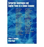 [(Corporate Governance and Capital Flows in Global Economy )] [Author: Peter K. Cornelius] [Aug-2003]