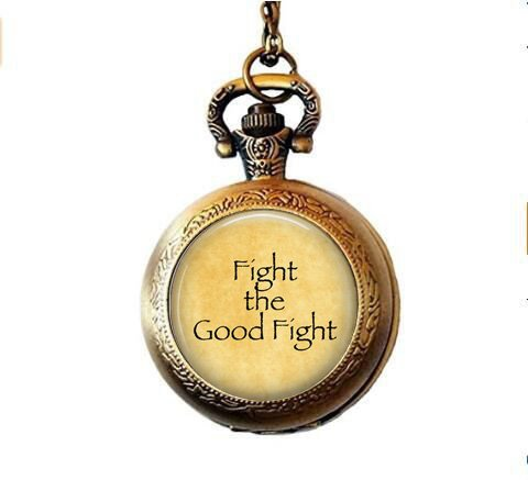 Fight The Good Fight - 2 Timothy 4 7 - Good Fight of Faith - St. Paul Quote - Finish The Race - Religious Pocket Watch Necklace - Christianity