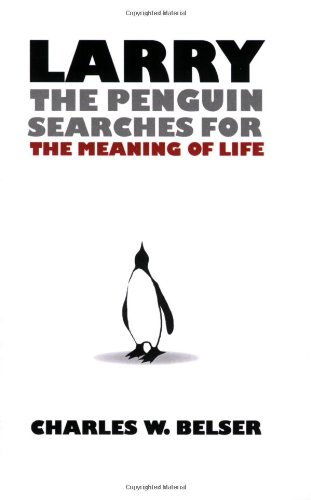 Larry the Penguin Searches for the Meaning of Life