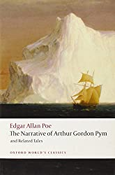 Narrative of Arthur Gordon Pym of Nantucket and Related Tale (World Classics)