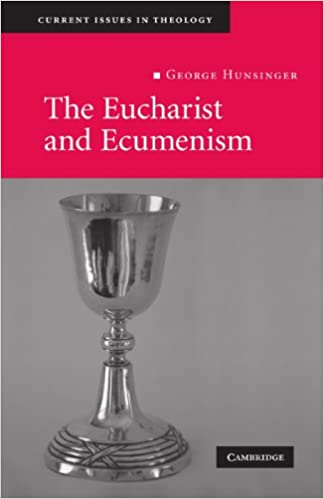 The Eucharist and Ecumenism: Let us Keep the Feast (Current Issues in Theology)
