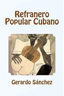 Refranero Popular Cubano (Spanish Edition)