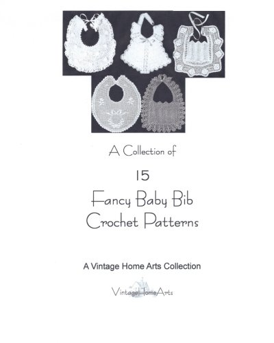 A Collection of 15 Fancy Baby Bib Crochet Patterns Print Vintage Bib