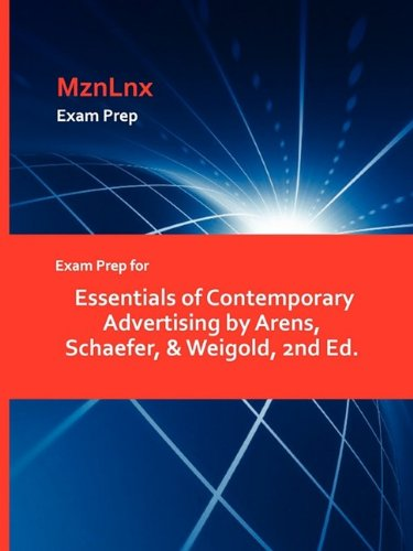 Exam Prep for Essentials of Contemporary Advertising by Arens, Schaefer, & Weigold, 2nd Ed.