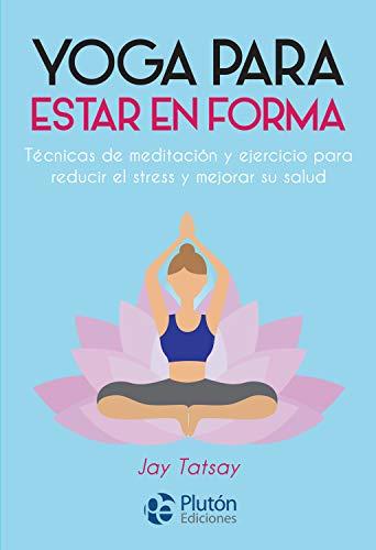 Amazon.com: Yoga para estar en forma: Técnicas de meditación ...