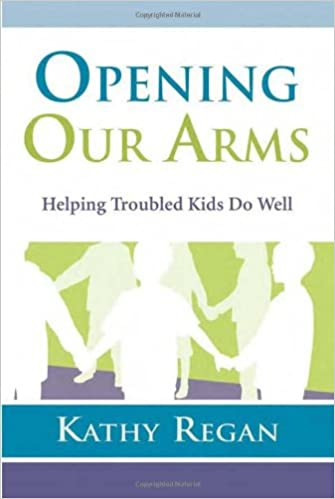 Book Opening Our Arms: Helping Troubled Kids