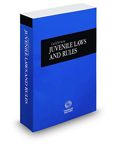 california-juvenile-laws-and-rules-2017-ed-california-desktop-codes
