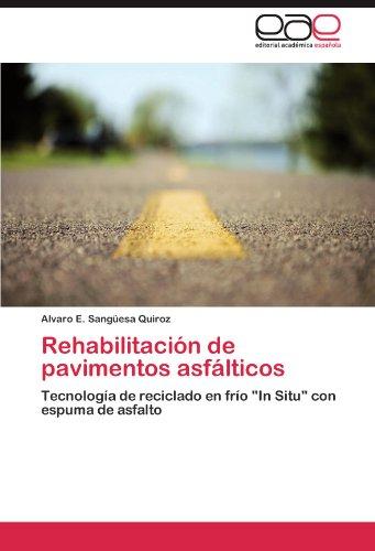 Descargar Libro Rehabilitacion De Pavimentos Asfalticos Alvaro E. Sang Esa Quiroz