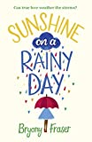 Sunshine on a Rainy Day: A funny, feel-good romantic comedy