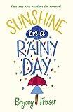 Sunshine on a Rainy Day: A funny, feel-good romantic comedy