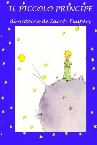 Il piccolo principe: Con illustrazioni originali (Italian Edition)
