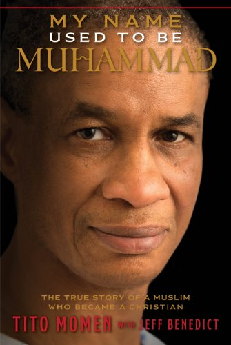 Books : My Name Used to Be Muhammad: The True Story of a Muslim Who Became a Christian