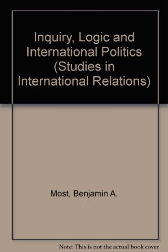 Inquiry, Logic and International Politics (Studies in International Relations)