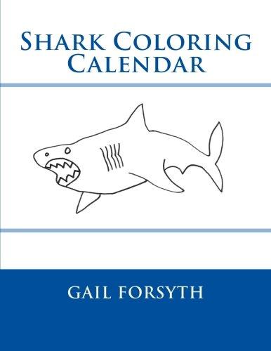 Shark Coloring Calendar by Gail Forsyth