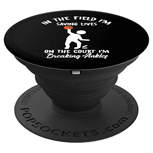 In The Field Im Saving Lives In The Court Im Breaking Ankles PopSockets Grip and Stand for Phones and Tablets