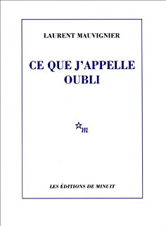 Ce que j'appelle oubli, Mauvignier, Laurent