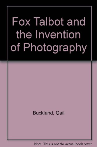 Fox Talbot and the Invention of - Buckland Hills