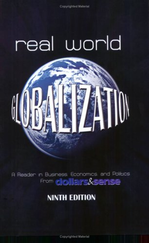Real World Globalization: A Reader in Business, Economics and Politics, 9th Edition