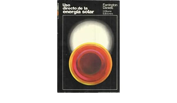 Uso Directo de la Energia Solar (Spanish Edition): Farrington Daniels: 9788472141223: Amazon.com: Books