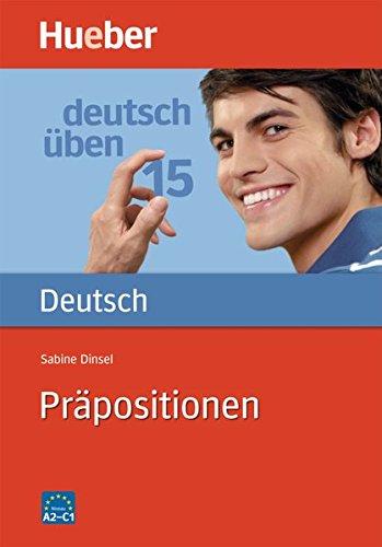 Deutsch üben 15. Präpositionen. (Lernmaterialien): Bd 15