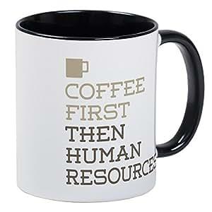 CafePress - Coffee Then Human Resources Mugs - Unique Coffee Mug, Coffee Cup