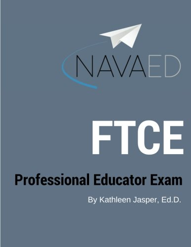FTCE Professional Educator Exam Prep: NavaED: All the prep you need to slay the test.