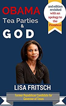 Obama, Tea Parties, & God: Of Providence, Patriotism, and Faith by [Fritsch, Lisa]