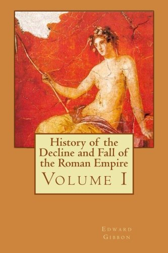 Download History of the Decline and Fall of the Roman Empire: Volume I (Volume 1) pdf epub
