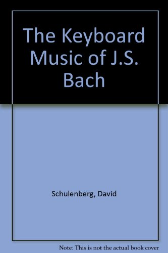 The Keyboard Music of J.S. Bach by Schirmer Reference