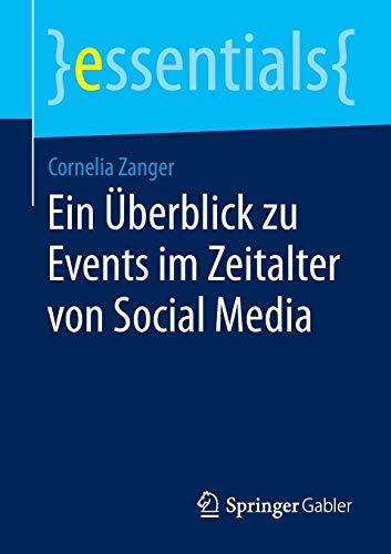 Ein Überblick zu Events im Zeitalter von Social Media (essentials) (German Edition)