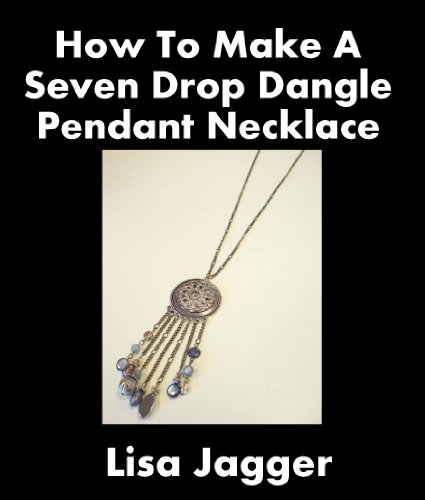 How To Make A Seven Drop Dangle Pendant Necklace