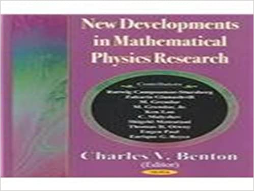 New Developments in Mathematical Physics Research: Charles V  Benton
