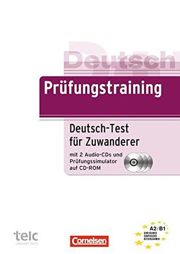 Prüfungstraining DaF: A2/B1 - Deutsch-Test für Zuwanderer: Übungsbuch mit CDs und Prüfungssimulator auf CD-ROM