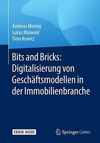 Bits and Bricks: Digitalisierung von Geschäftsmodellen in der Immobilienbranche Taschenbuch – 19. Januar 2018 Andreas Moring Lukas Maiwald Timo Kewitz Springer Gabler